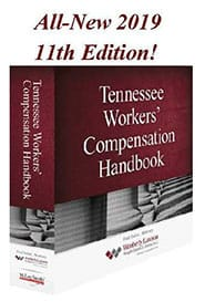 All-New 2018 10th Edition! | Tennessee Workers' Compensation Handbook